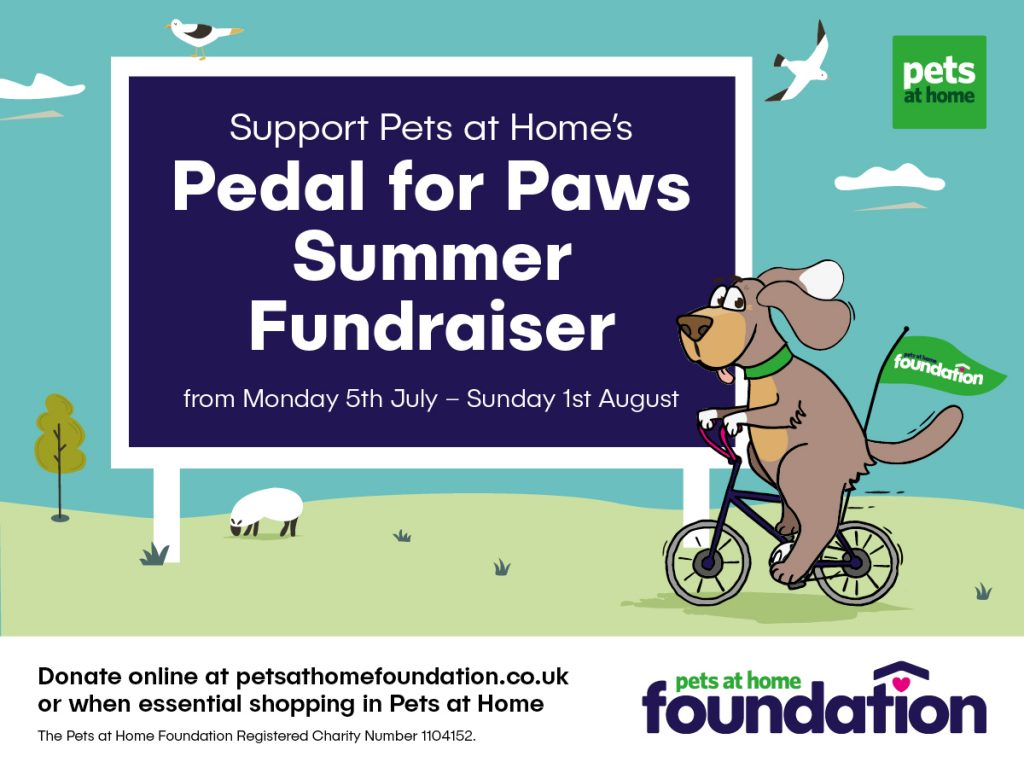 Support Pets at Home's Pedal for Paws Summer Fundraiser from Monday 5th July – Sunday 1st August. Donate online at petsathomefoundation.co.uk